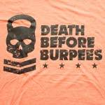 Death before burpees crossfit shirt